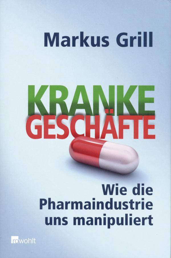 Markus Grill, Kranke Geschäfte