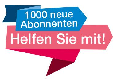 AKTION 1000 neue Abonnenten