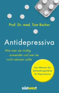 Tom Bschor (2018) Antidepressiva. München: Südwest-Verlag, 224S., 20,00€, eBook 15,99€